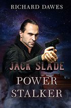 Jack Slade thriller, Power Stalker -- Richard Dawes